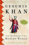Ghengis Khan and the Making of the Modern World by Jack Weatherford